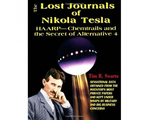Lost Journals of  Nikola Tesla: HAARP - Chemtrails and the Secret of Alternative 4