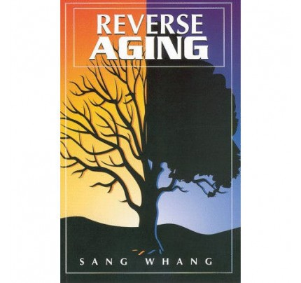 Reverse Aging by Sang Whang 127pp.