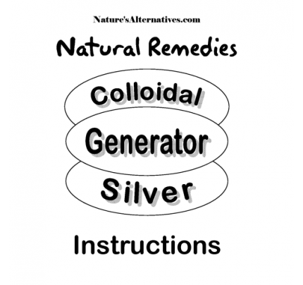 Colloidal Silver Instruction Manual DOWNLOADABLE